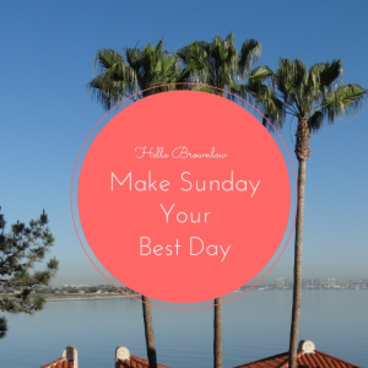Make Sunday Your Best Day