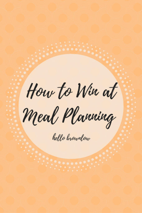 How to Win at Meal Planning